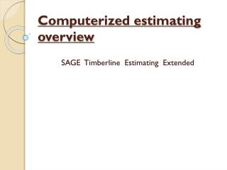 Computerized estimating overview