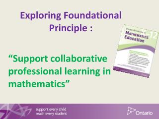 "Exploring Foundational Principle : ""Support collaborative professional learning in mathematics"""