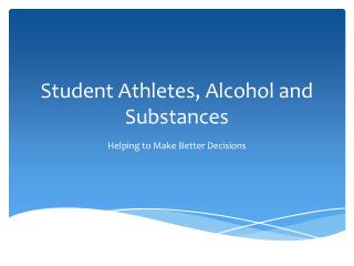 Student Athletes, Alcohol and Substances