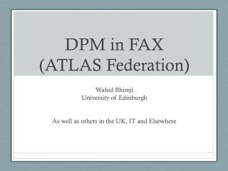 DPM in FAX (ATLAS Federation)