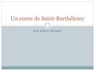 Un  conte  de Saint- Barthélemy