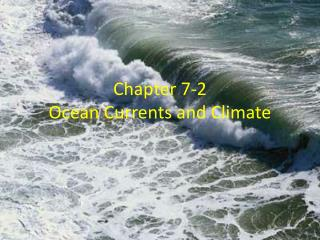 Chapter 7-2 Ocean Currents and Climate