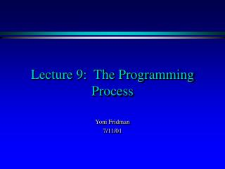Lecture 9:  The Programming Process