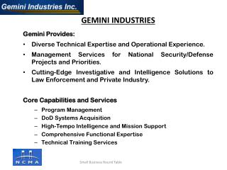 Gemini Provides:  Diverse  Technical Expertise and Operational  Experience.