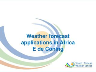 Weather forecast applications in Africa E de Coning