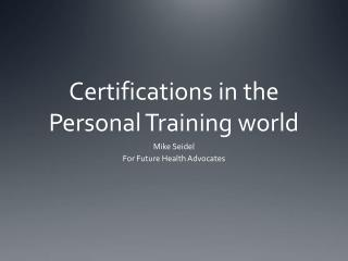 Certifications in the Personal Training world