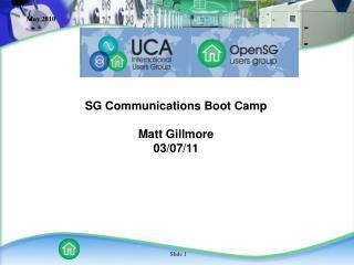 SG Communications Boot Camp Matt  Gillmore 03/07/11
