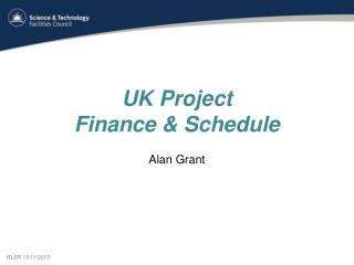 UK Project  Finance & Schedule