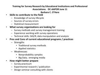 Skills to contribute to the field Knowledge of survey lifecycle Sources of survey errors