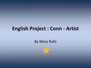 English Project : Conn - Artist