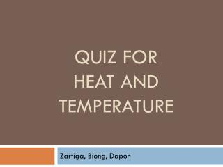 Quiz for  heat and temperature