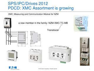 SPS/IPC/Drives 2012 PDCD: XMC  Assortment is growing