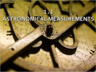 1.1 ASTRONOMICAL MEASUREMENTS