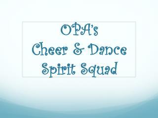 OPA's  Cheer & Dance  Spirit Squad