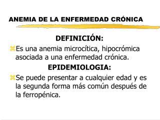 ANEMIA DE LA ENFERMEDAD CRÓNICA