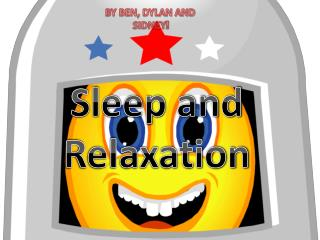 Sleep and Relaxation