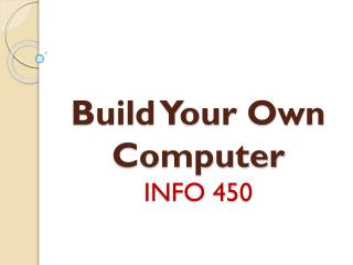 Build Your Own Computer INFO 450