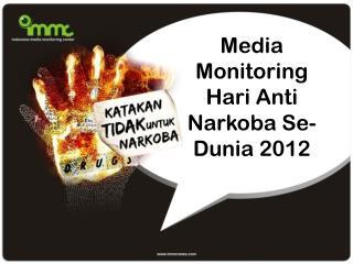Media Monitoring  Hari  Anti  Narkoba  Se- Dunia  2012