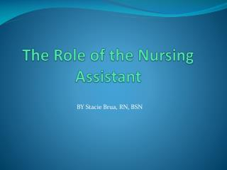 The Role of the Nursing Assistant