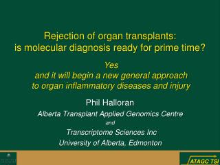 Rejection of organ transplants: is molecular diagnosis ready for prime time
