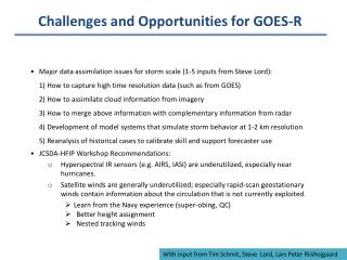 Challenges and Opportunities for GOES-R