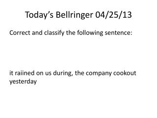 Today's  Bellringer  04/25/13
