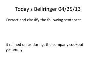Today�s  Bellringer  04/25/13
