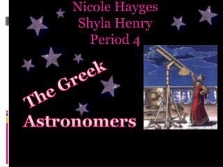 Nicole  Hayges Shyla  Henry Period 4