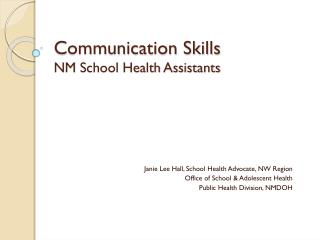 Communication Skills NM  School Health Assistants