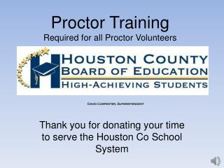 Proctor Training Required for all Proctor Volunteers