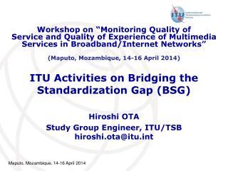 ITU Activities on Bridging the Standardization Gap (BSG)