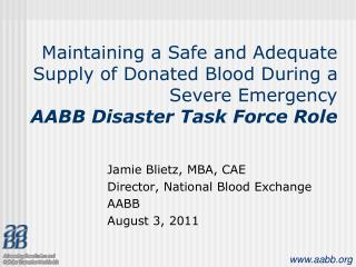 Jamie Blietz, MBA, CAE Director, National Blood Exchange AABB August 3, 2011