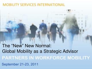 The �New� New Normal: Global Mobility as a Strategic Advisor