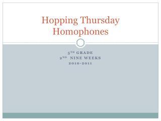 Hopping Thursday Homophones