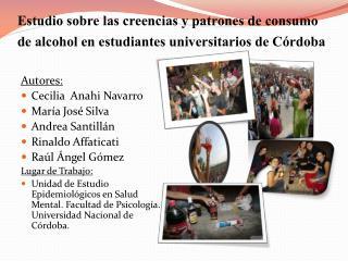 Autores:   Cecilia   Anahi Navarro María José  Silva Andrea  Santillán Rinaldo Affaticati