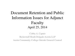 Document Retention and Public Information Issues for Adjunct Faculty April 25, 2014