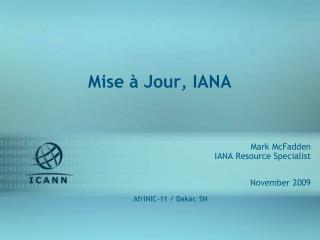 Mise à Jour, IANA