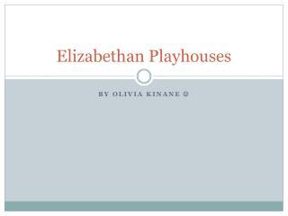 Elizabethan Playhouses
