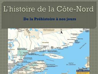 L'histoire de la Côte-Nord