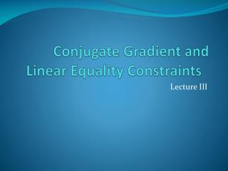 Conjugate Gradient and Linear Equality Constraints