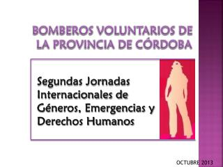 BOMBEROS VOLUNTARIOS DE  LA PROVINCIA DE CÓRDOBA