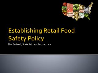 Establishing Retail Food Safety Policy