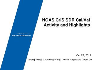 NGAS CrIS SDR Cal/Val Activity and Highlights