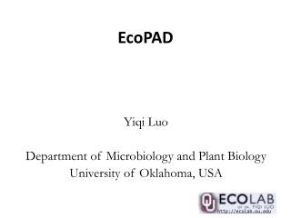 Yiqi Luo Department of Microbiology and Plant Biology University of Oklahoma, USA