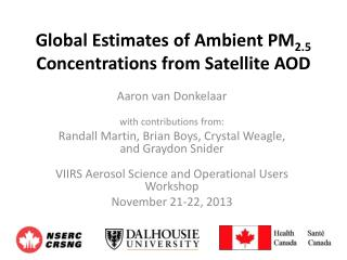 Global Estimates of Ambient PM 2.5  Concentrations from Satellite AOD