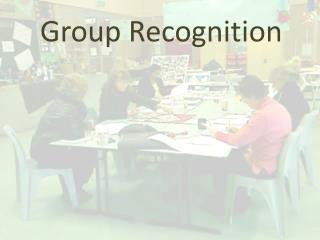Group Recognition