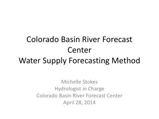 Colorado Basin River Forecast Center Water Supply Forecasting Method