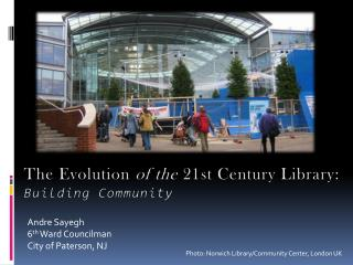 The Evolution  of the  21st Century Library: Building Community