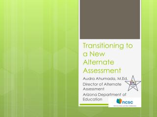 Transitioning to a New Alternate Assessment