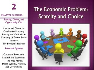 The  Economic Problem :  Scarcity and  Choice